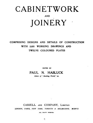 Cabinetwork and Joinery, 1907, Vintage Woodworking Book Download